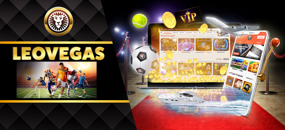 LeoVegas Casino for bettors.